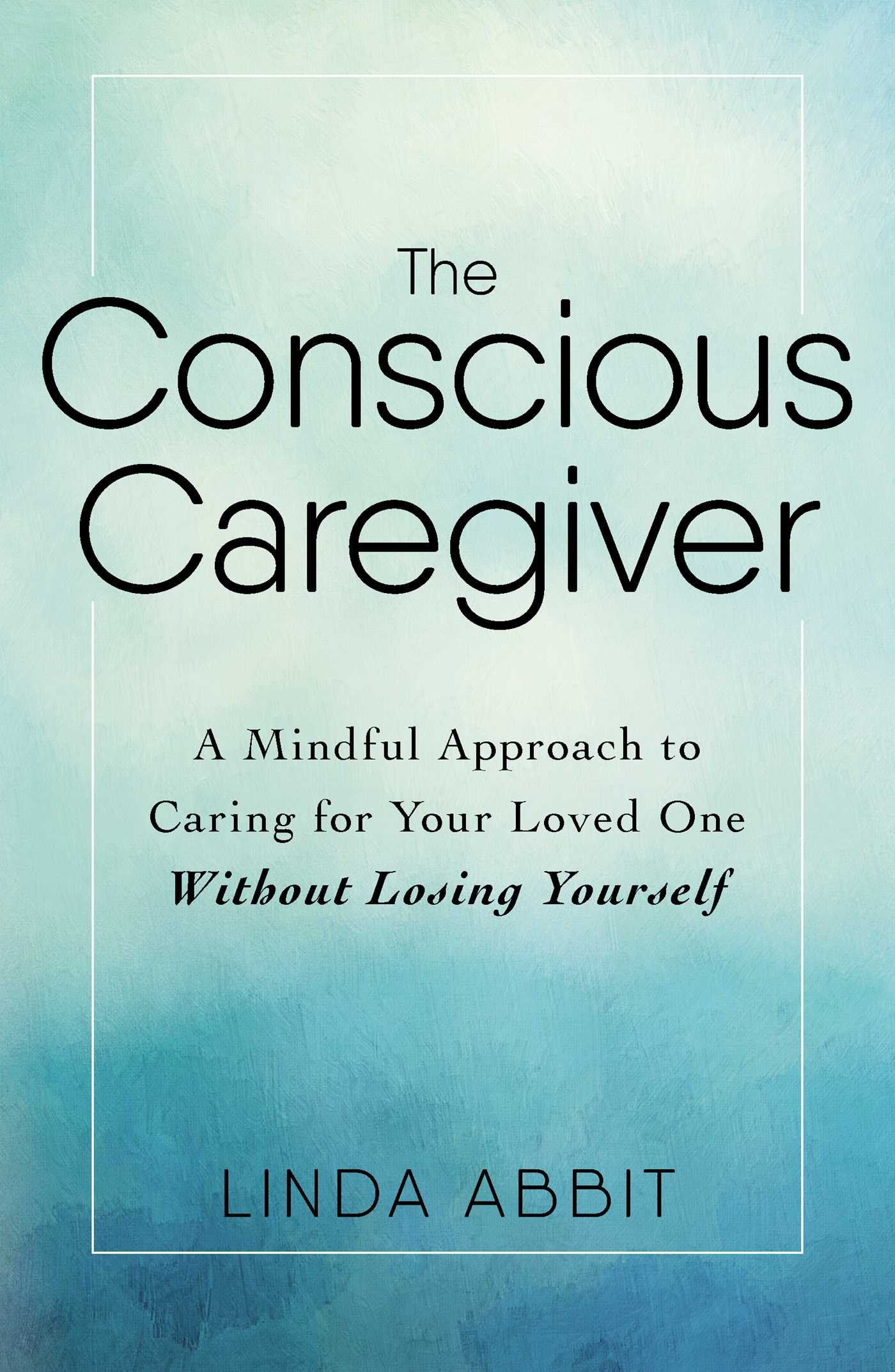 Book of the Week: The Conscious Caregiver